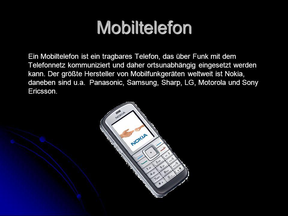 Mobiltelefon Ein Mobiltelefon ist ein tragbares Telefon, das über Funk mit dem Telefonnetz kommuniziert und daher ortsunabhängig eingesetzt werden kann.