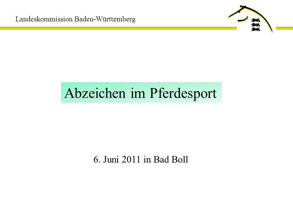 Landeskommission Baden-Württemberg Abzeichen im Pferdesport 6. Juni 2011 in Bad Boll