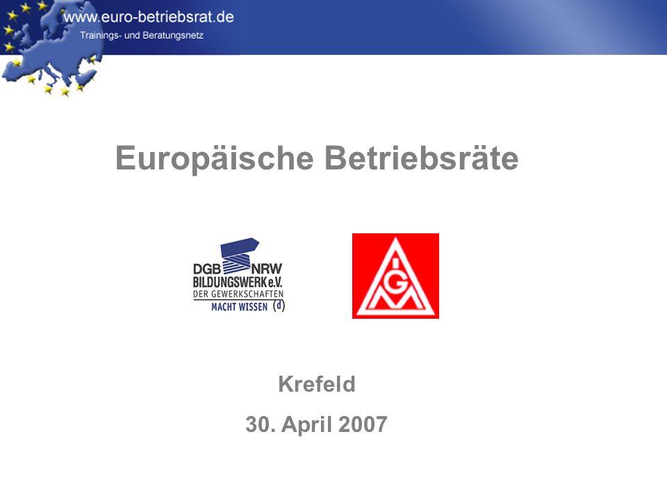 www.euro-betriebsrat.de Europäische Betriebsräte Krefeld 30. April 2007