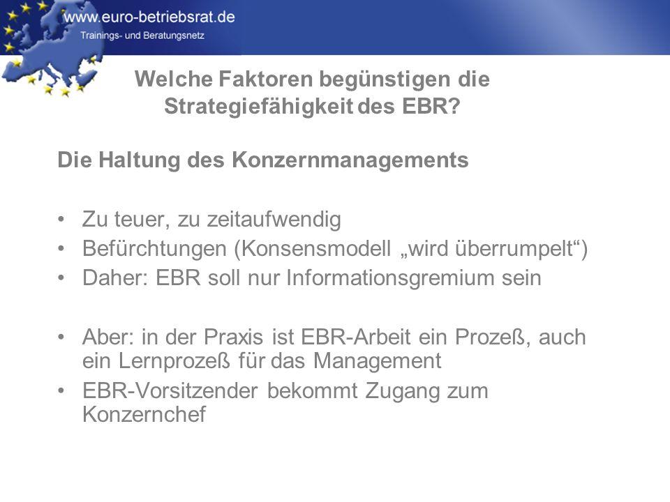 www.euro-betriebsrat.de Die Haltung des Konzernmanagements Zu teuer, zu zeitaufwendig Befürchtungen (Konsensmodell wird überrumpelt) Daher: EBR soll n