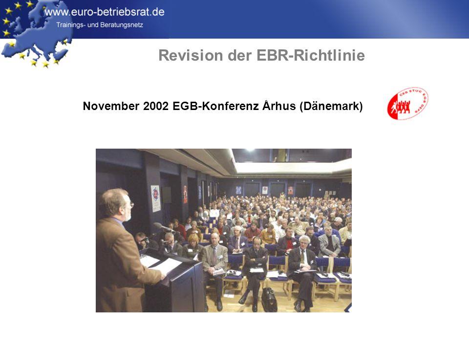 www.euro-betriebsrat.de November 2002 EGB-Konferenz Århus (Dänemark) Revision der EBR-Richtlinie