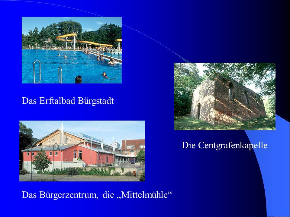 Das Erftalbad Bürgstadt Die Centgrafenkapelle Das Bürgerzentrum, die Mittelmühle
