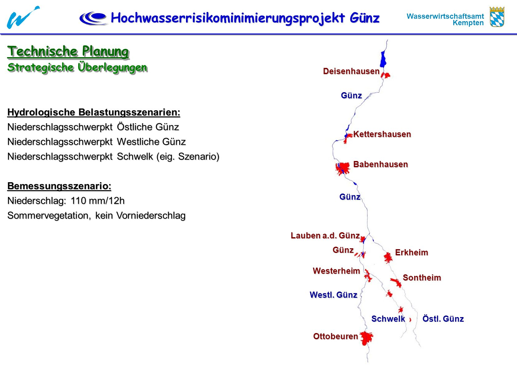 Hochwasserrisikominimierungsprojekt Günz Wasserwirtschaftsamt Kempten Technische Planung Strategische Überlegungen Hydrologische Belastungsszenarien:
