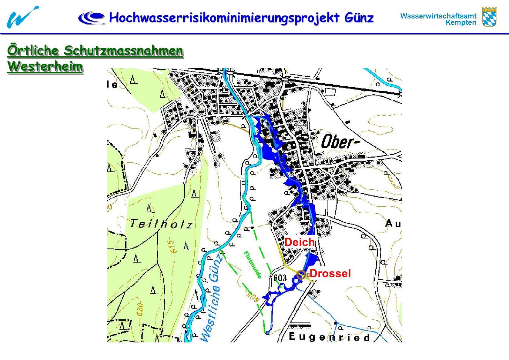 Hochwasserrisikominimierungsprojekt Günz Wasserwirtschaftsamt Kempten Örtliche Schutzmassnahmen Westerheim Westerheim Drossel Deich