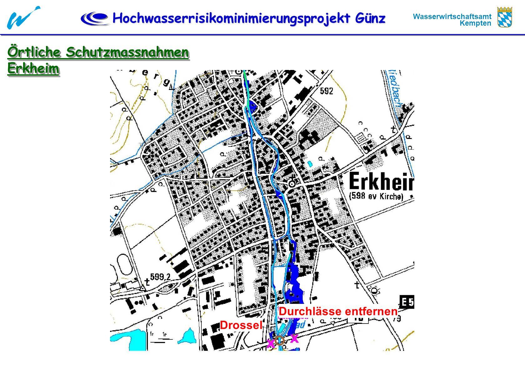 Hochwasserrisikominimierungsprojekt Günz Wasserwirtschaftsamt Kempten Örtliche Schutzmassnahmen Erkheim Erkheim Durchlässe entfernen Drossel