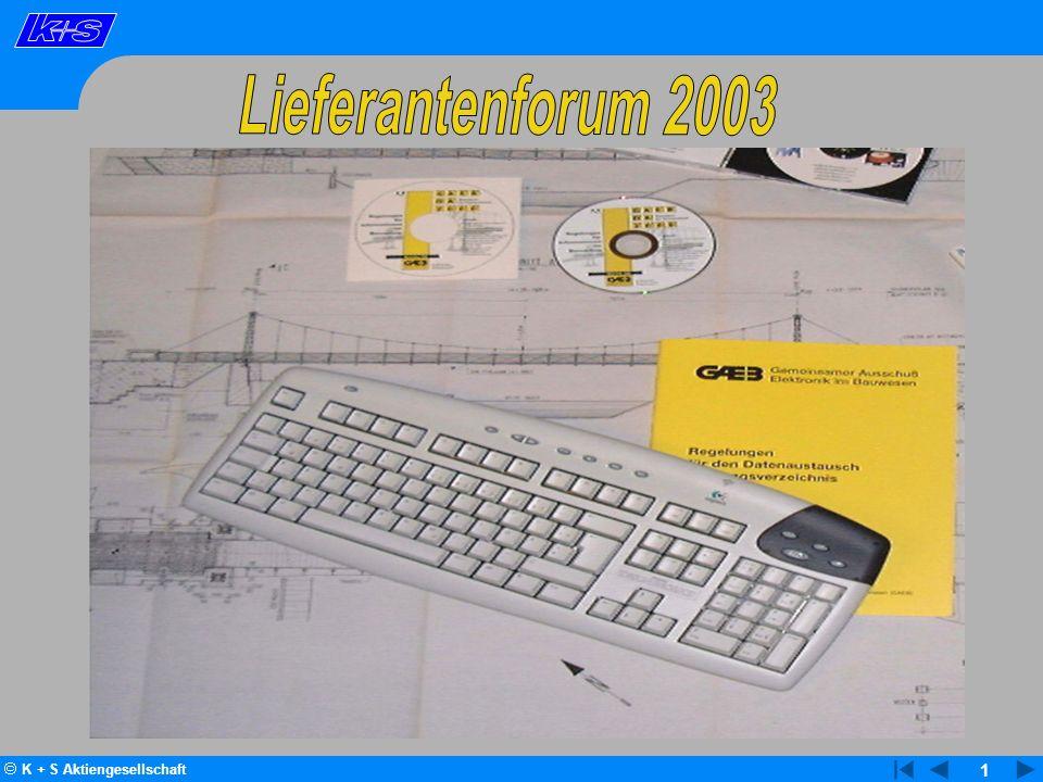 2 Lieferantenforum 2003 1 Vorstellung der K+S-Gruppe Herr Göbel - K+S AG, Kassel GAEB - Elektronischer Datenaustausch im Bauwesen (D81 – D86) Herr Veenhuis - Fa.