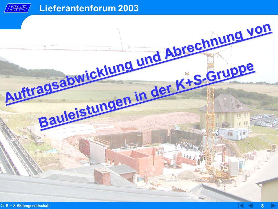K + S Aktiengesellschaft 3 Auftragsabwicklung und Abrechnung von Bauleistungen in der K+S-Gruppe Lieferantenforum 2003