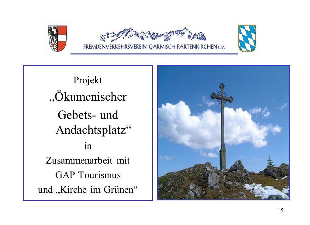 15 Projekt Ökumenischer Gebets- und Andachtsplatz in Zusammenarbeit mit GAP Tourismus und Kirche im Grünen