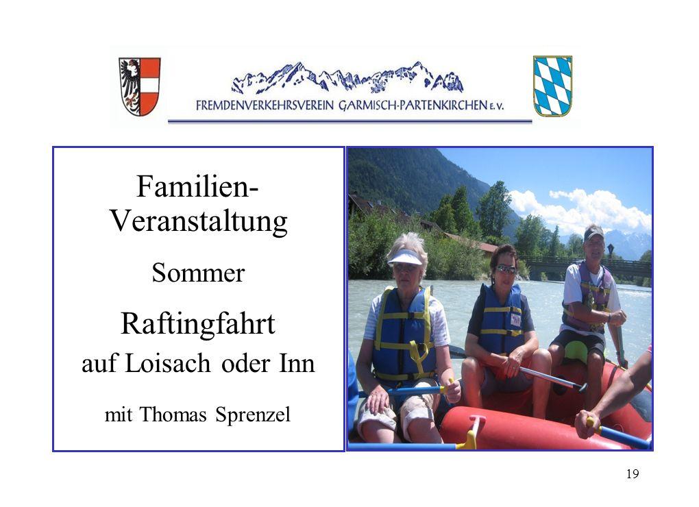 19 Familien- Veranstaltung Sommer Raftingfahrt auf Loisach oder Inn mit Thomas Sprenzel