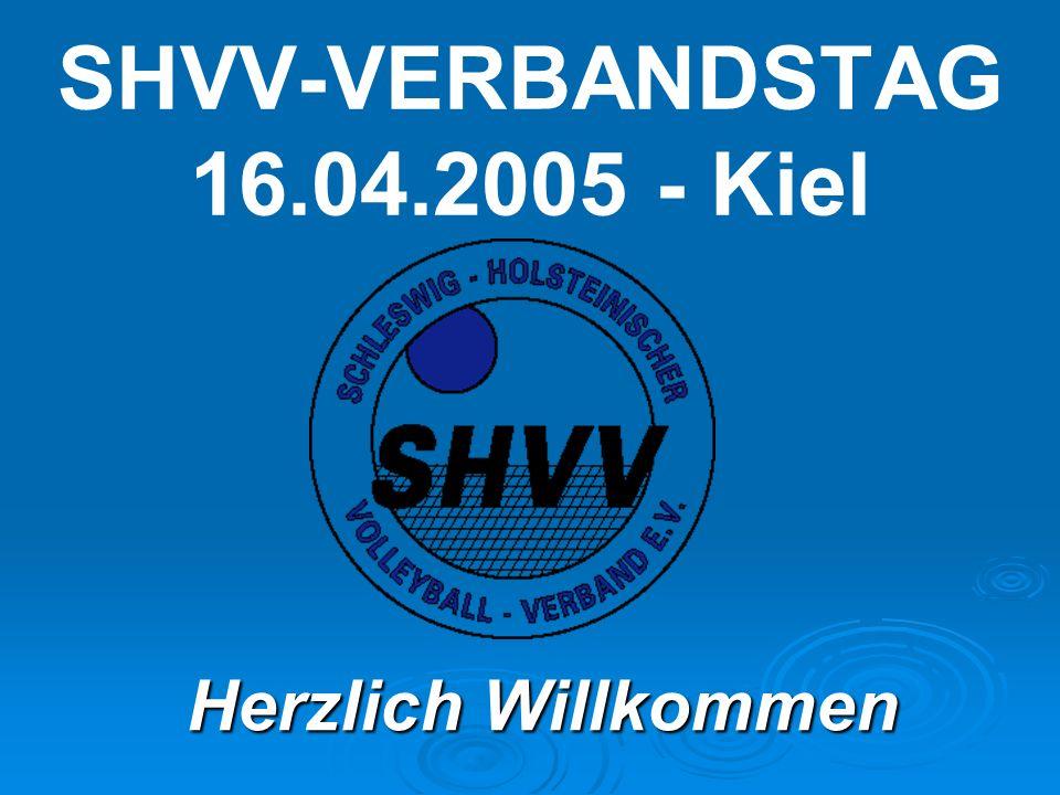 SHVV-VERBANDSTAG 16.04.2005 - Kiel Herzlich Willkommen