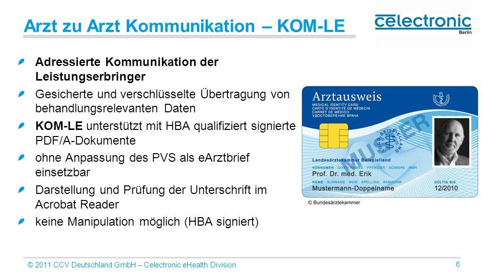 © 2011 CCV Deutschland GmbH – Celectronic eHealth Division 6 Arzt zu Arzt Kommunikation – KOM-LE Adressierte Kommunikation der Leistungserbringer Gesi
