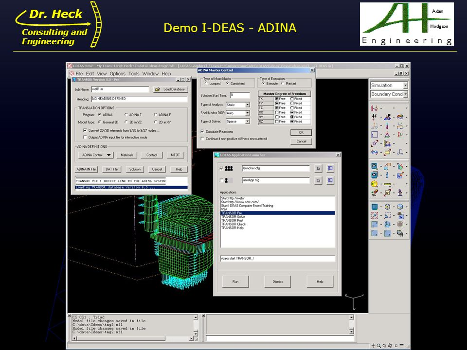 Dr. Ulrich Heck5 Dr. Heck Consulting and Engineering Demo I-DEAS - ADINA