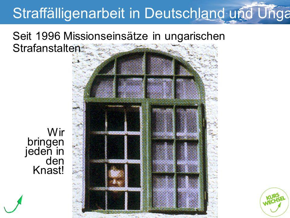 Straffälligenarbeit Straffälligenarbeit in Deutschland und Ungarn Die Gefährdetenhilfe Kurswechsel Wuppertal Wir bringen jeden in den Knast! Seit 1996