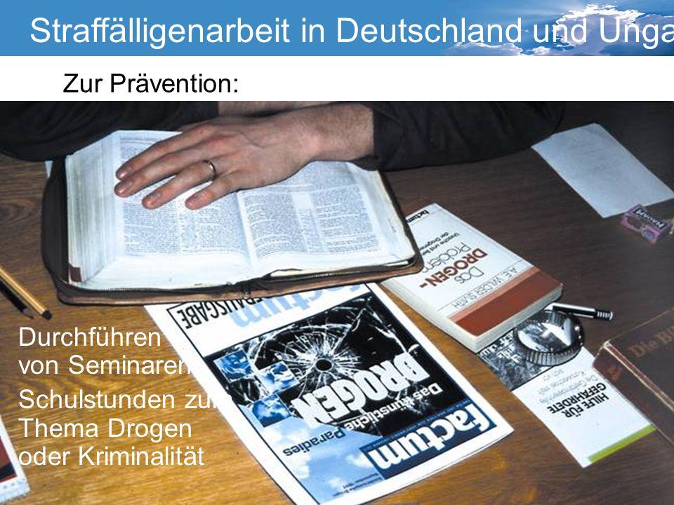 Straffälligenarbeit Straffälligenarbeit in Deutschland und Ungarn Die Gefährdetenhilfe Kurswechsel Wuppertal Zur Prävention: Durchführen von Seminaren