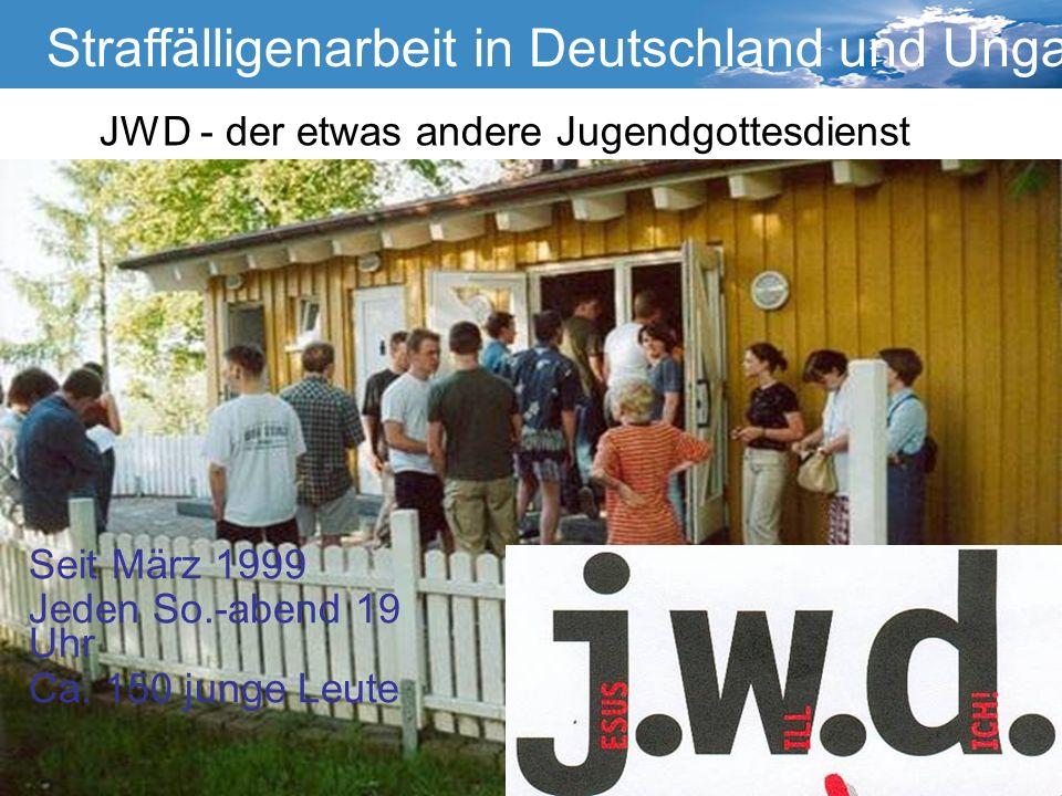 Straffälligenarbeit Straffälligenarbeit in Deutschland und Ungarn Die Gefährdetenhilfe Kurswechsel Wuppertal JWD - der etwas andere Jugendgottesdienst