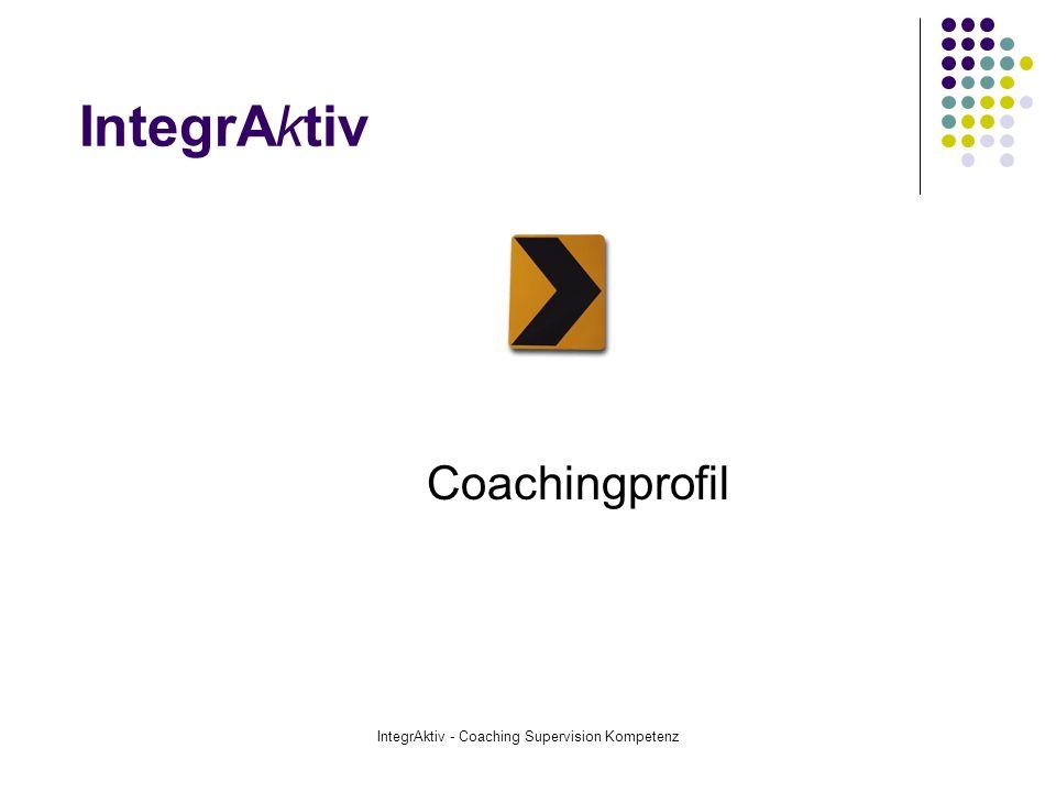 IntegrAktiv - Coaching Supervision Kompetenz Meine Zielgruppen Einzelcoaching Teamcoaching Führungskräftecoaching in Profit- und Non Profit Organisationen