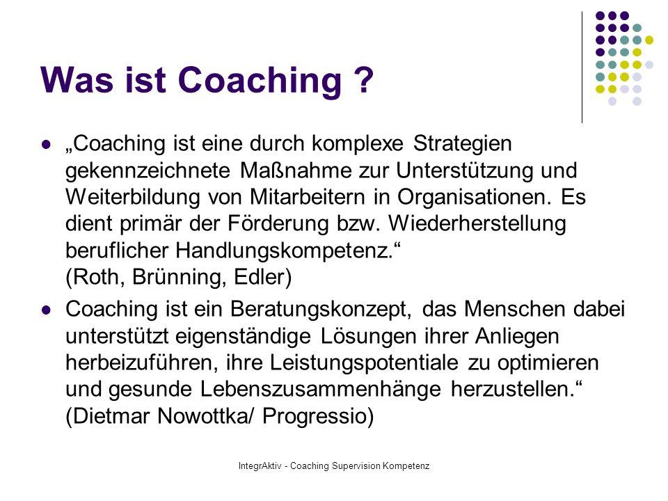 IntegrAktiv - Coaching Supervision Kompetenz Honorar Einzelcoaching: 102,00 / 90 Minuten Teamcoaching: 225,00 / 135 Minuten Zuzüglich 16 % MwST.