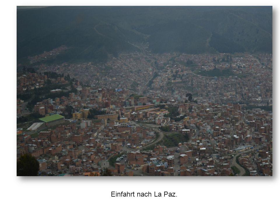 Einfahrt nach La Paz.