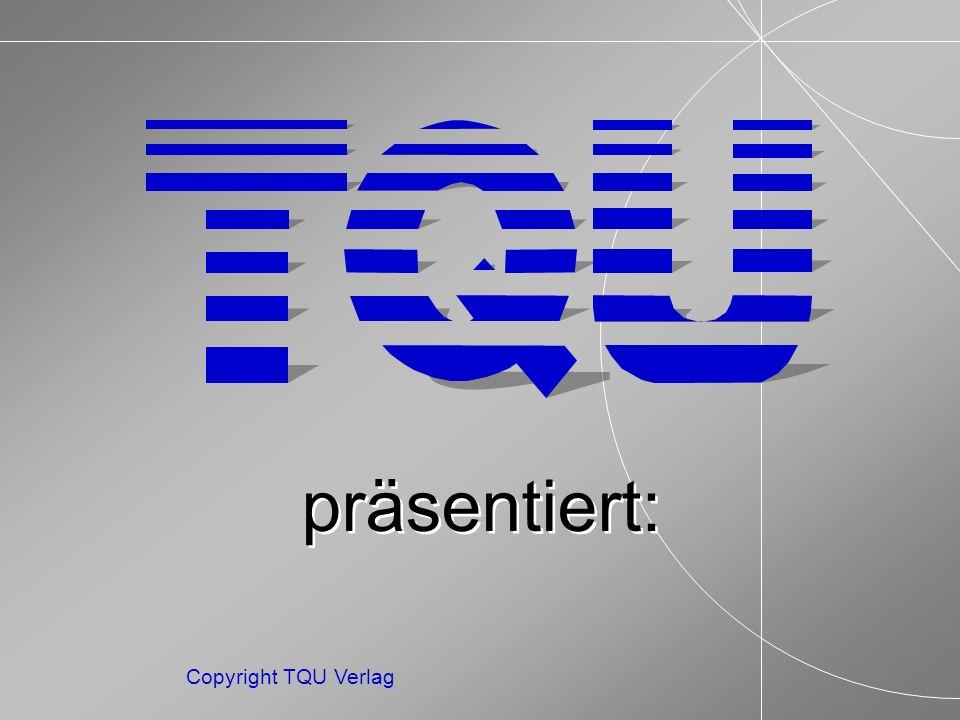 ENDE MENUE Copyright TQU Verlag Rückkopplung Auf allen Stufen der Prozesses wird es Rückkopplungen wegen Nichtvereinbarkeiten von Zielen, Ressourcenrestriktionen, Lücken im Kompetenzporfolio des Unternehmens, usw.