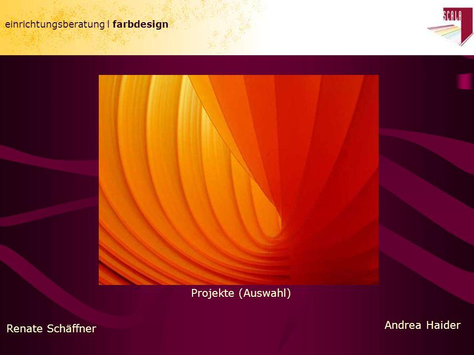 einrichtungsberatung l farbdesign Projekte (Auswahl) Renate Schäffner Andrea Haider