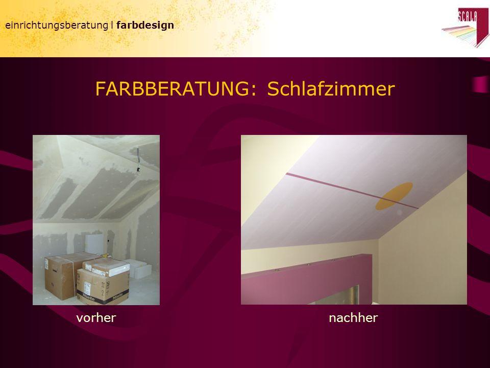 einrichtungsberatung l farbdesign FARBBERATUNG: Schlafzimmer einrichtungsberatung l farbdesign vorhernachher