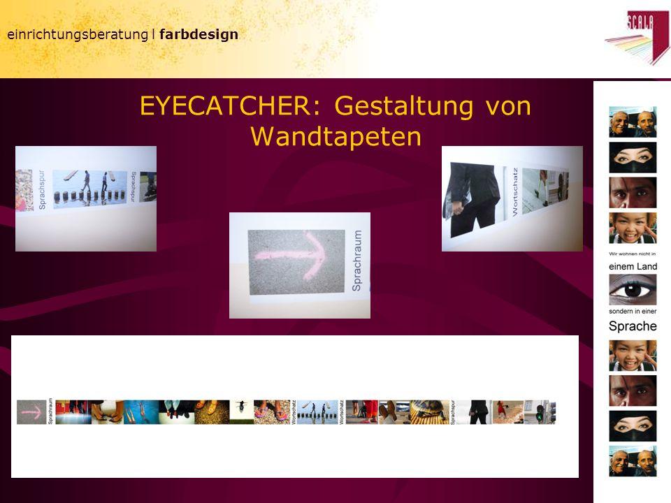 EYECATCHER: Gestaltung von Wandtapeten einrichtungsberatung l farbdesign