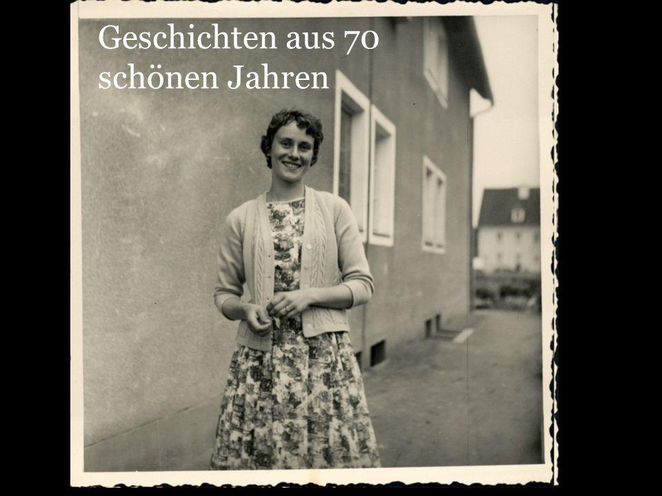 Geschichten aus 70 schönen Jahren
