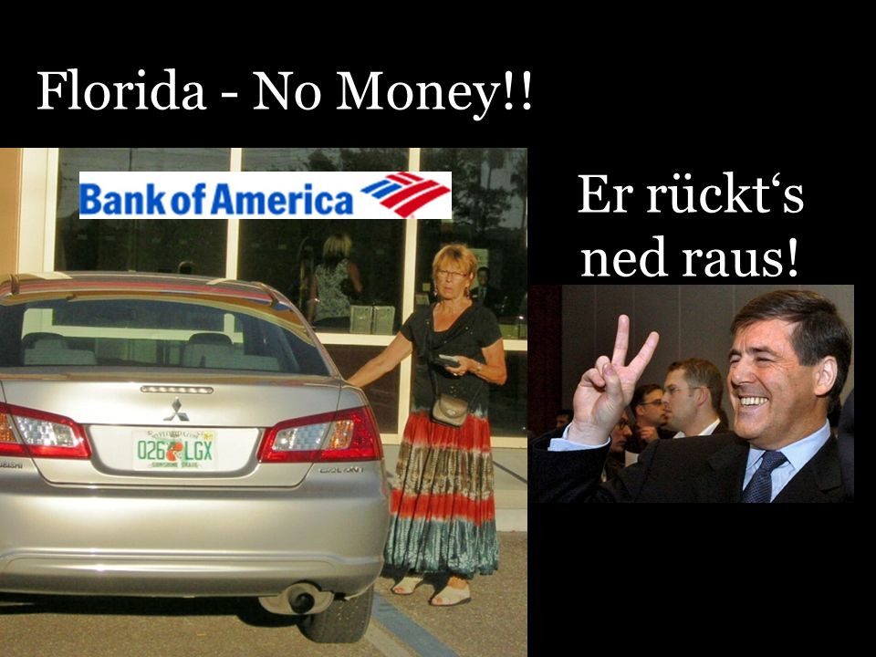 Florida - No Money!! Er rückts ned raus!