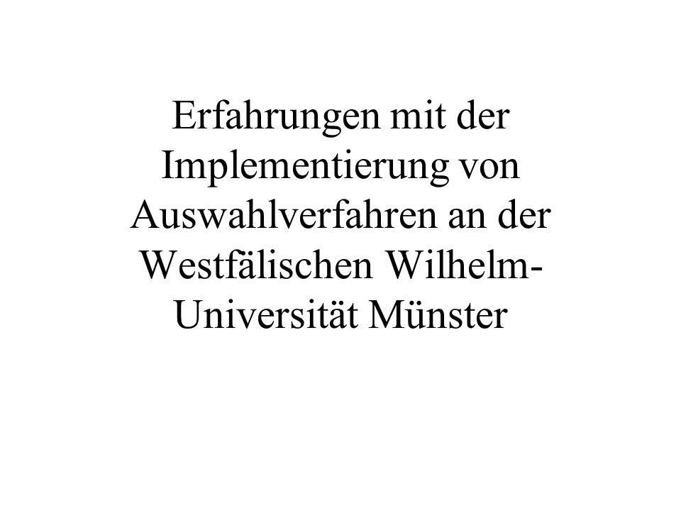 Erfahrungen mit der Implementierung von Auswahlverfahren an der Westfälischen Wilhelm- Universität Münster