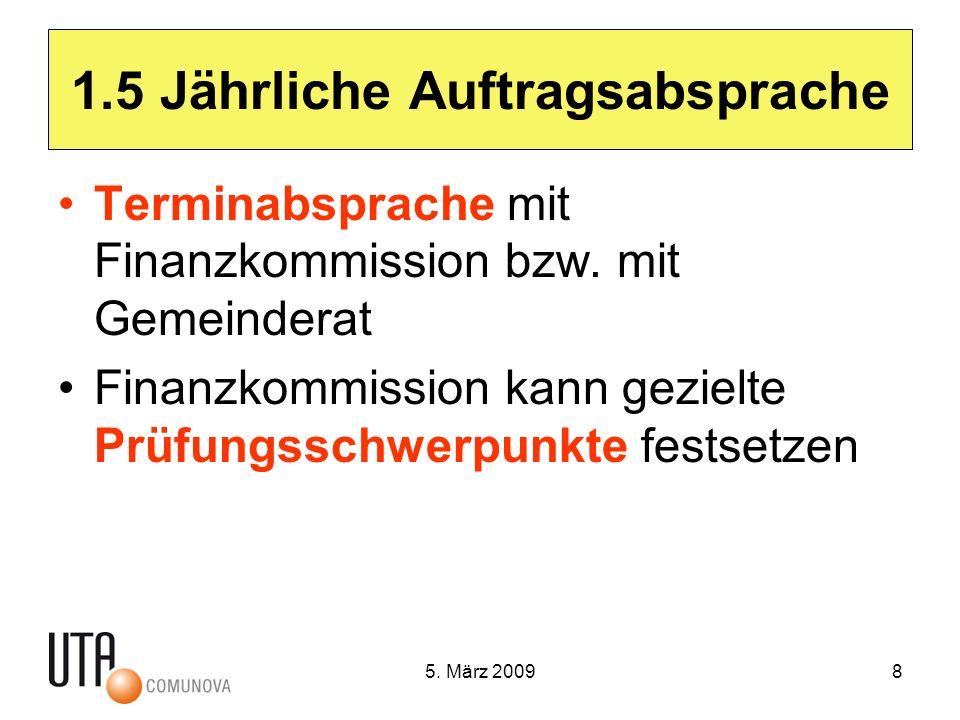 5. März 20098 1.5 Jährliche Auftragsabsprache Terminabsprache mit Finanzkommission bzw.
