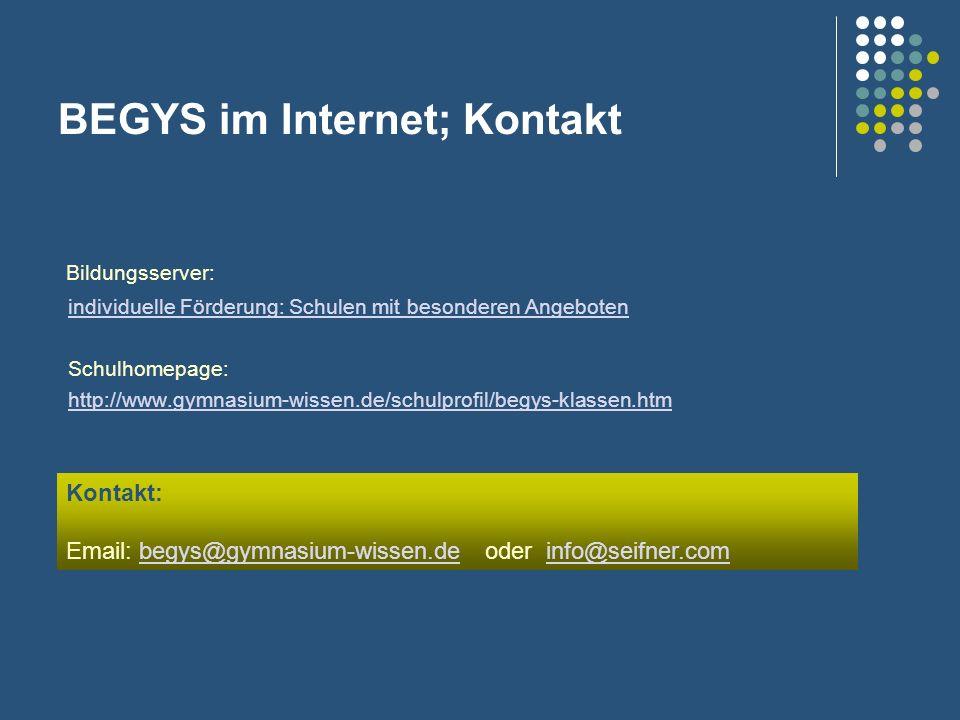 BEGYS im Internet; Kontakt Bildungsserver: individuelle Förderung: Schulen mit besonderen Angeboten Schulhomepage: http://www.gymnasium-wissen.de/schu