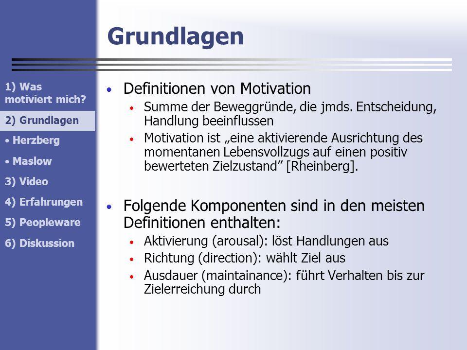 Grundlagen Definitionen von Motivation Summe der Beweggründe, die jmds. Entscheidung, Handlung beeinflussen Motivation ist eine aktivierende Ausrichtu