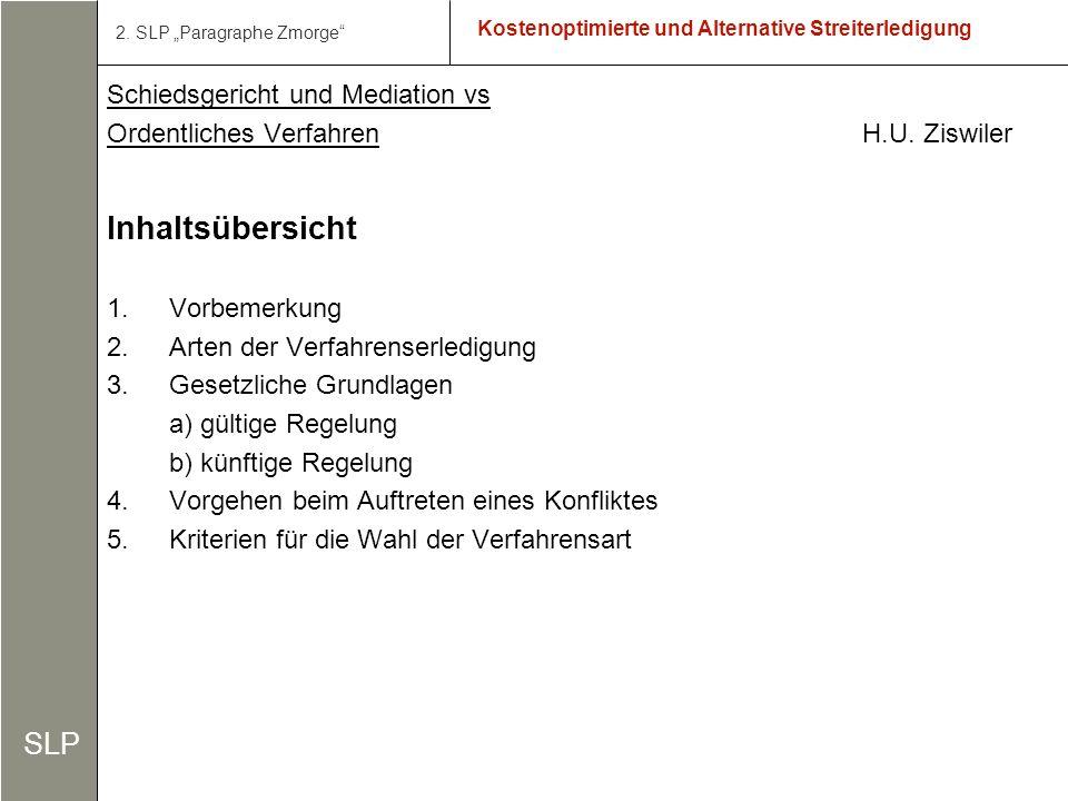 7 Kostenoptimierte und Alternative Streiterledigung Fortsetzung Schiedsgericht und Mediation Mediation SLP 2.