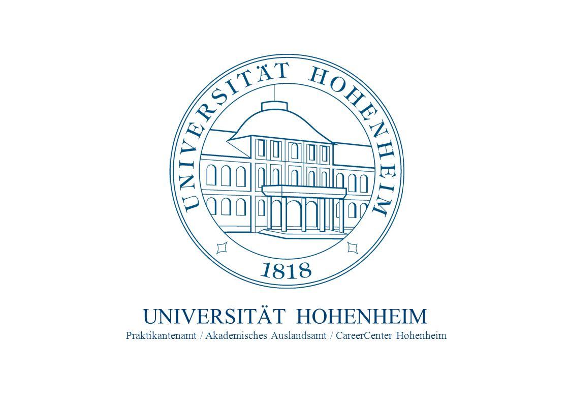 Praktikantenamt / Akademisches Auslandsamt / CareerCenter Hohenheim UNIVERSITÄT HOHENHEIM