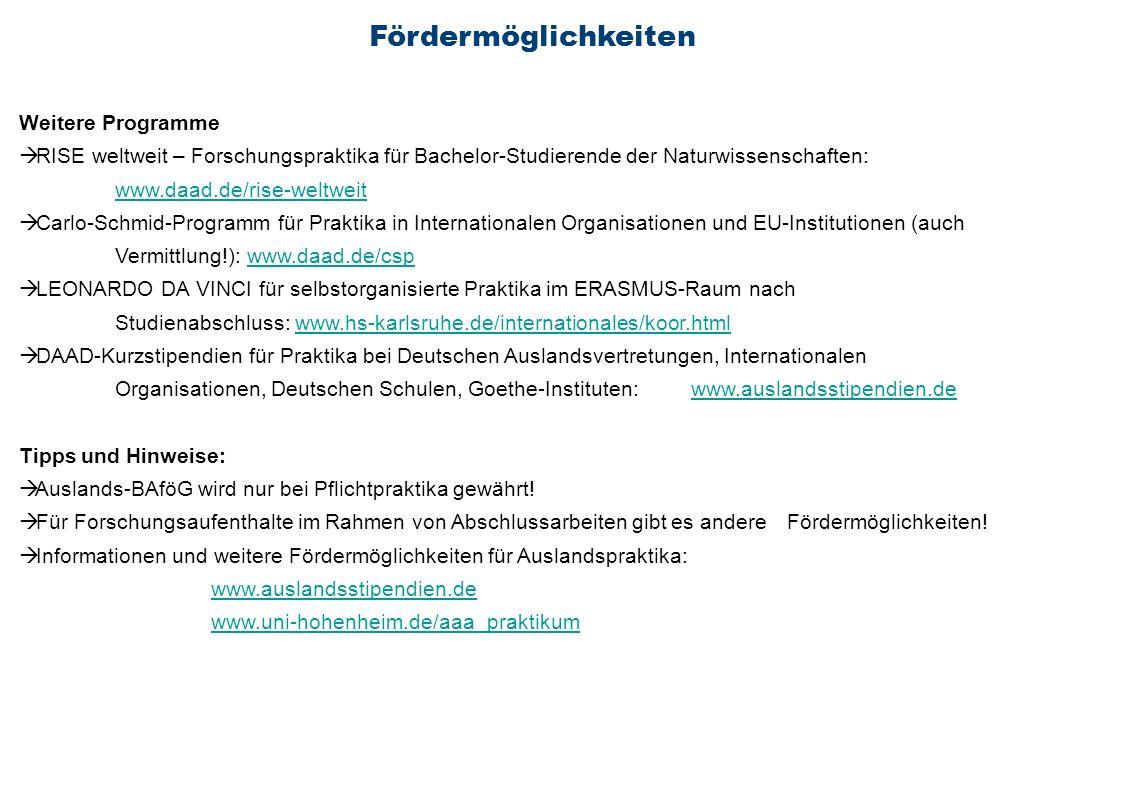 Fördermöglichkeiten Weitere Programme RISE weltweit – Forschungspraktika für Bachelor-Studierende der Naturwissenschaften: www.daad.de/rise-weltweit w