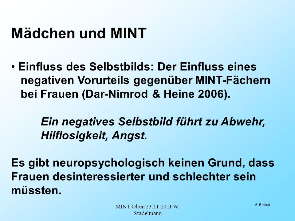 6 Referat Mädchen und MINT Einfluss des Selbstbilds: Der Einfluss eines negativen Vorurteils gegenüber MINT-Fächern bei Frauen (Dar-Nimrod & Heine 2006).