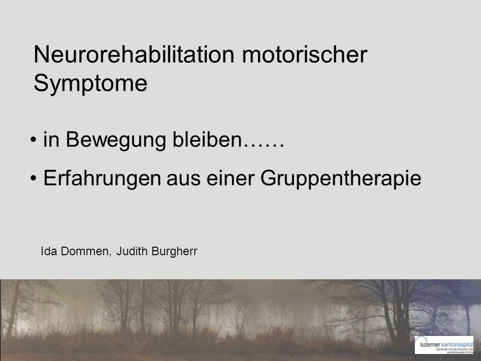 in Bewegung bleiben…… Erfahrungen aus einer Gruppentherapie Ida Dommen, Judith Burgherr