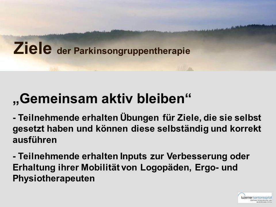 Ziele der Parkinsongruppentherapie Gemeinsam aktiv bleiben - Teilnehmende erhalten Übungen für Ziele, die sie selbst gesetzt haben und können diese selbständig und korrekt ausführen - Teilnehmende erhalten Inputs zur Verbesserung oder Erhaltung ihrer Mobilität von Logopäden, Ergo- und Physiotherapeuten