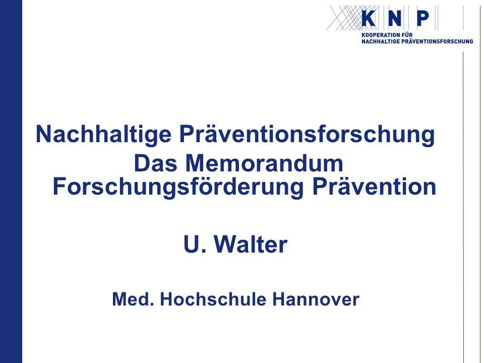 Nachhaltige Präventionsforschung Das Memorandum Forschungsförderung Prävention U.