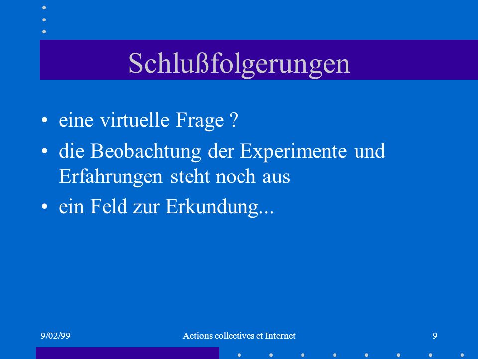 9/02/99Actions collectives et Internet9 Schlußfolgerungen eine virtuelle Frage .