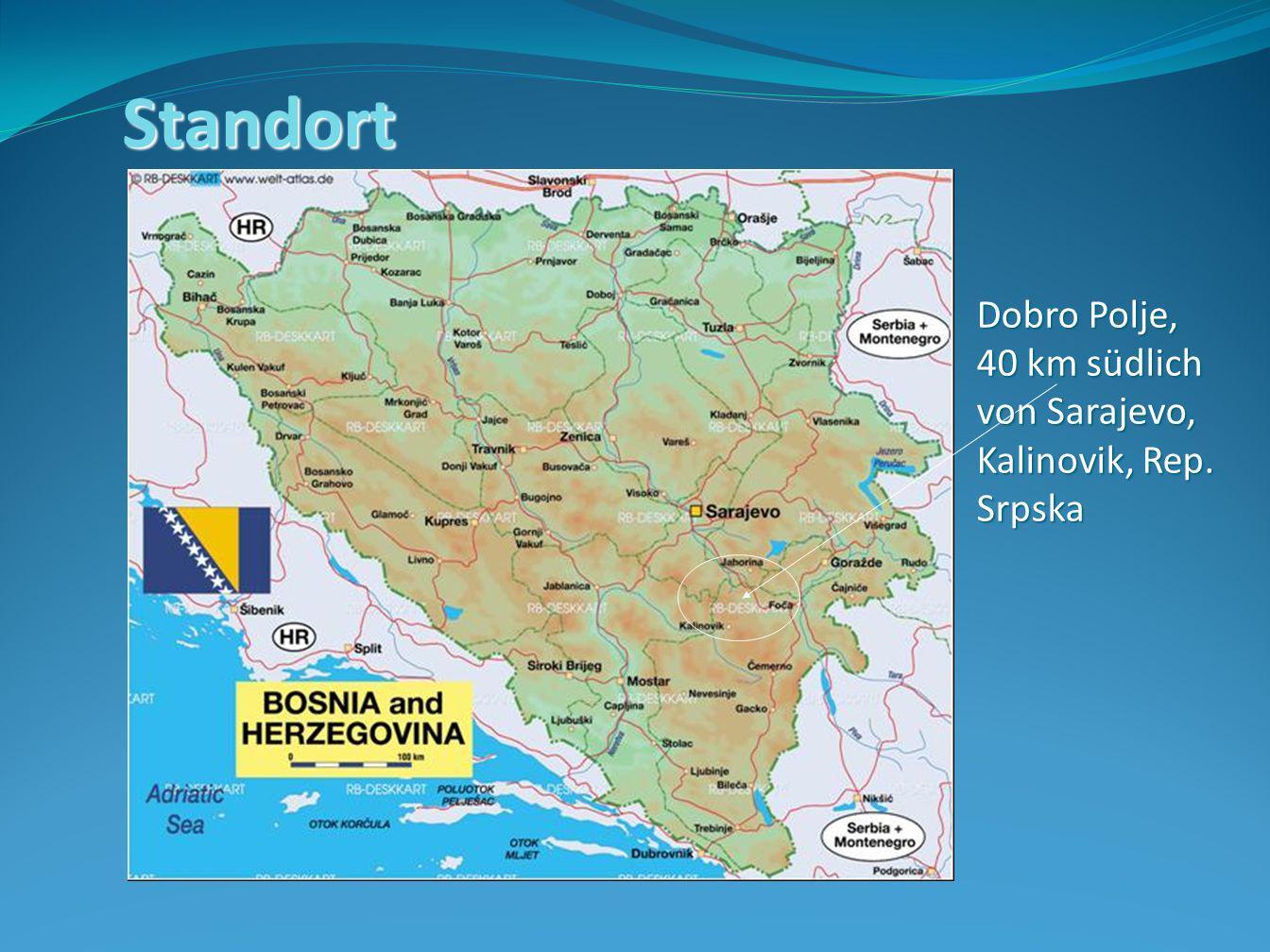 Standort Dobro Polje, 40 km südlich von Sarajevo, Kalinovik, Rep. Srpska