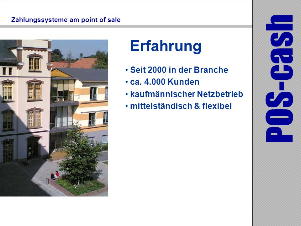 Zahlungssysteme am point of sale Seit 2000 in der Branche ca.