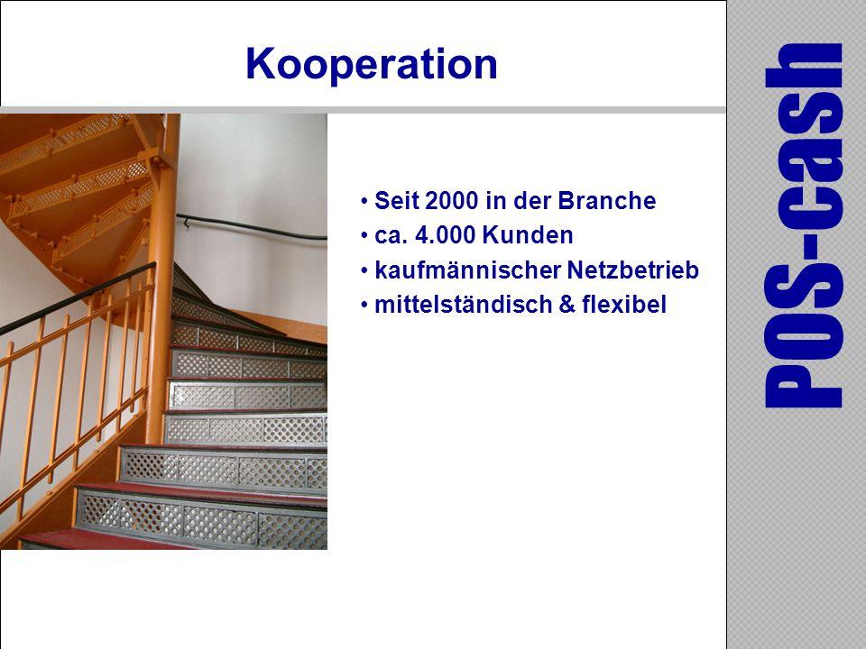 Seit 2000 in der Branche ca. 4.000 Kunden kaufmännischer Netzbetrieb mittelständisch & flexibel POS-cash Kooperation