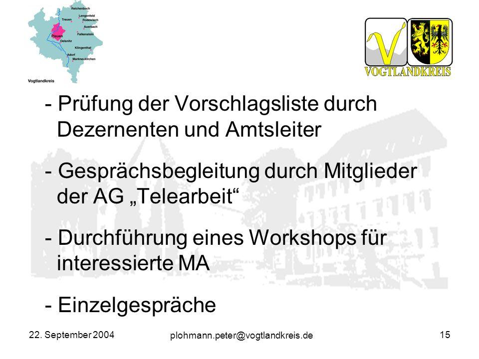 plohmann.peter@vogtlandkreis.de 22. September 200415 - Prüfung der Vorschlagsliste durch Dezernenten und Amtsleiter - Gesprächsbegleitung durch Mitgli