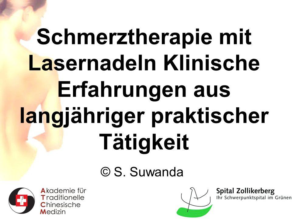 Schmerztherapie mit Lasernadeln Klinische Erfahrungen aus langjähriger praktischer Tätigkeit © S. Suwanda