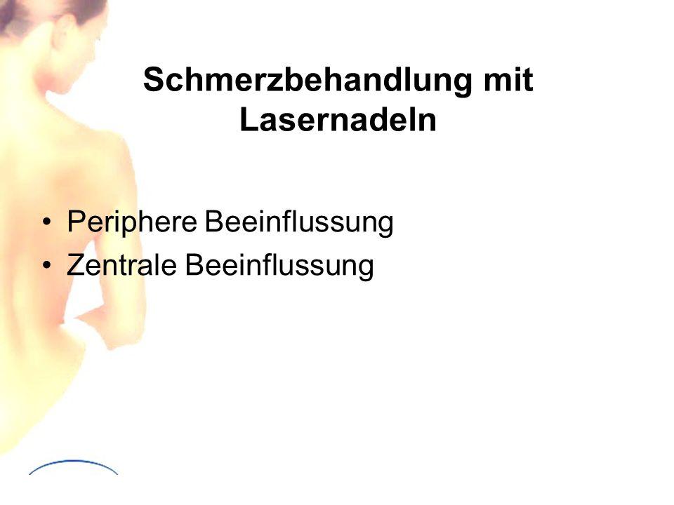 Schmerzbehandlung mit Lasernadeln Periphere Beeinflussung Zentrale Beeinflussung