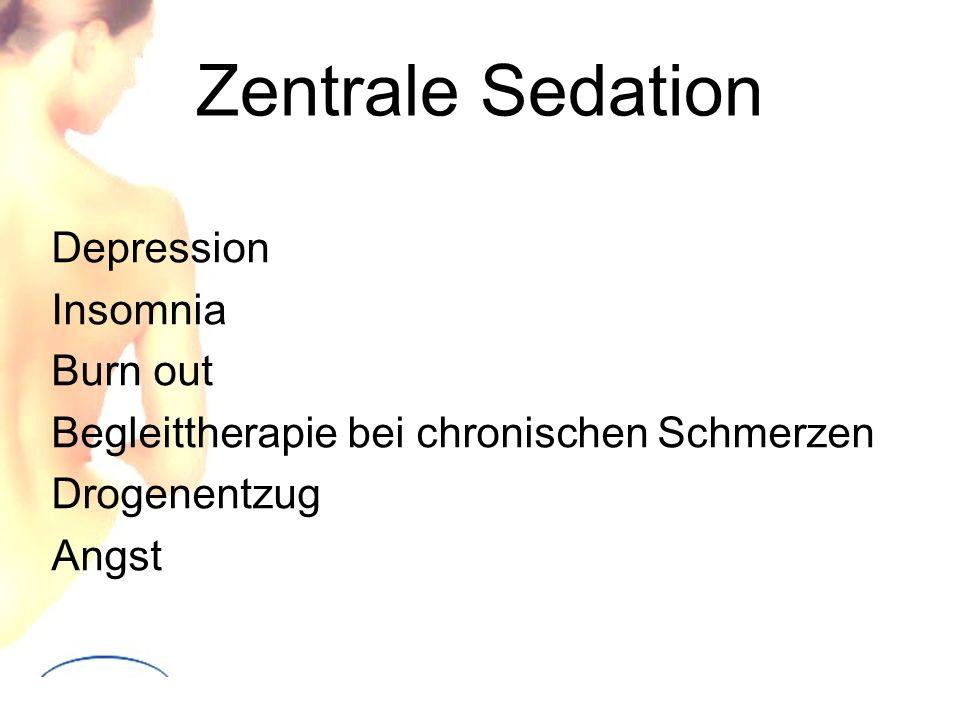 Zentrale Sedation Depression Insomnia Burn out Begleittherapie bei chronischen Schmerzen Drogenentzug Angst