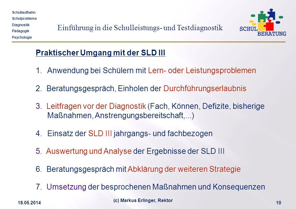 Einführung in die Schulleistungs- und Testdiagnostik Schullaufbahn Schulprobleme Diagnostik Pädagogik Psychologie 18.05.201410 (c) Markus Erlinger, Re