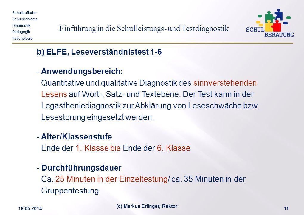 Einführung in die Schulleistungs- und Testdiagnostik Schullaufbahn Schulprobleme Diagnostik Pädagogik Psychologie 18.05.201411 (c) Markus Erlinger, Re