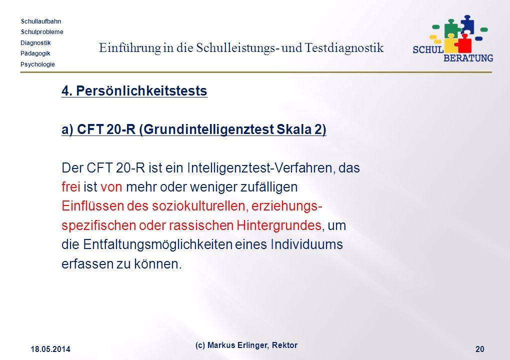 Einführung in die Schulleistungs- und Testdiagnostik Schullaufbahn Schulprobleme Diagnostik Pädagogik Psychologie 18.05.201420 (c) Markus Erlinger, Re